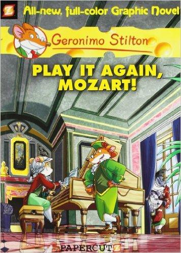 GERONIMO STILTON GRAPHIC - 08 - PLAY IT AGAIN MOZART -  Geronimo Stilton - 9781597072779