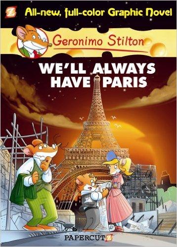GERONIMO STILTON GRAPHIC - 11 - WELL ALWAYS HAVE PARIS -  Geronimo Stilton - 9781597073486