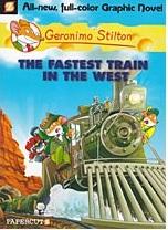 GERONIMO STILTON GRAPHIC - 13 - FASTEST TRAIN IN THE WEST -  Geronimo Stilton - 9781597074827