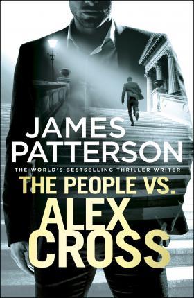 The People Vs Alex Cross -  James Patterson - 9781780895154