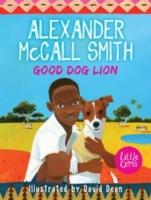 Good Dog Lion -  Alexander McCall Smith - 9781781123720