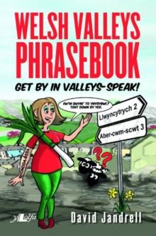 Welsh Valleys Phrasebook - Get by in Valleys-Speak! - 9781784614058