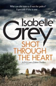 Shot Through the Heart - Grey Isabelle - 9781786480019