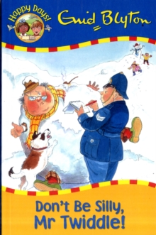 HAPPY DAYS - DON?T BE SILLY MR TWIDDLE -  Enid Blyton - 9781841356563