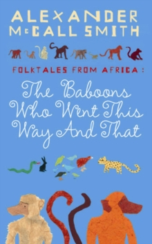 Baboons Who Went This Way and That: Folktales from Africa -  Alexander McCall Smith - 9781841957722