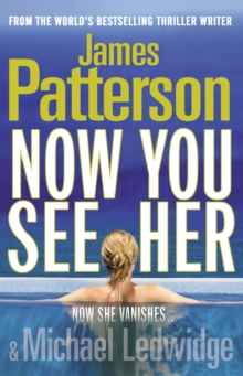 Now You See Her -  James Patterson - 9781846054693