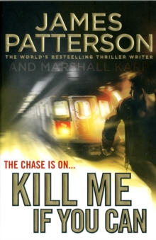 Kill Me If You Can -  James Patterson - 9781846057885
