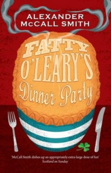 Fatty O'Leary's Dinner Party -  Alexander McCall Smith - 9781846973239