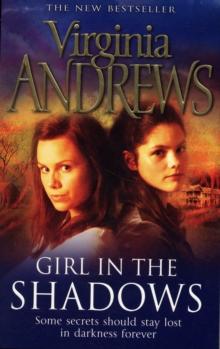 Girl in the Shadows -  Virginia Andrews - 9781847390271