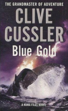 Blue Gold -  Clive Cussler - 9781847399717