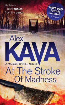 AT THE STROKE OF MADNESS -  Alex Kava - 9781848451261