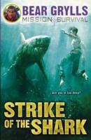 Mission Survival 6-Strike of the Shark -  Bear Grylls - 9781849418362