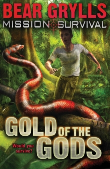 Mission Survival: Gold of the Gods -  Bear Grylls - 9781862304796