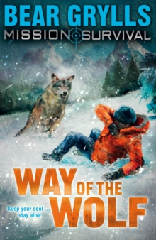 Mission Survival 2: Way of the Wolf -  Bear Grylls - 9781862304802