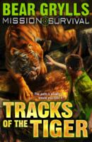 Mission Survival 4: Tracks of the Tiger -  Bear Grylls - 9781862304819