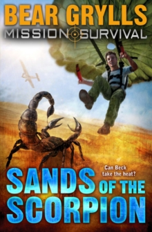 Mission Survival 3: Sands of the Scorpion -  Bear Grylls - 9781862304826