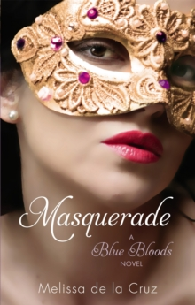 Blue Blood - Masquerade -  Melissa De La Cruz - 9781905654772