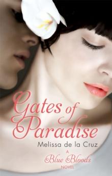 Blue Blood - Gates Of Paradise -  Melissa De La Cruz - 9781907411502