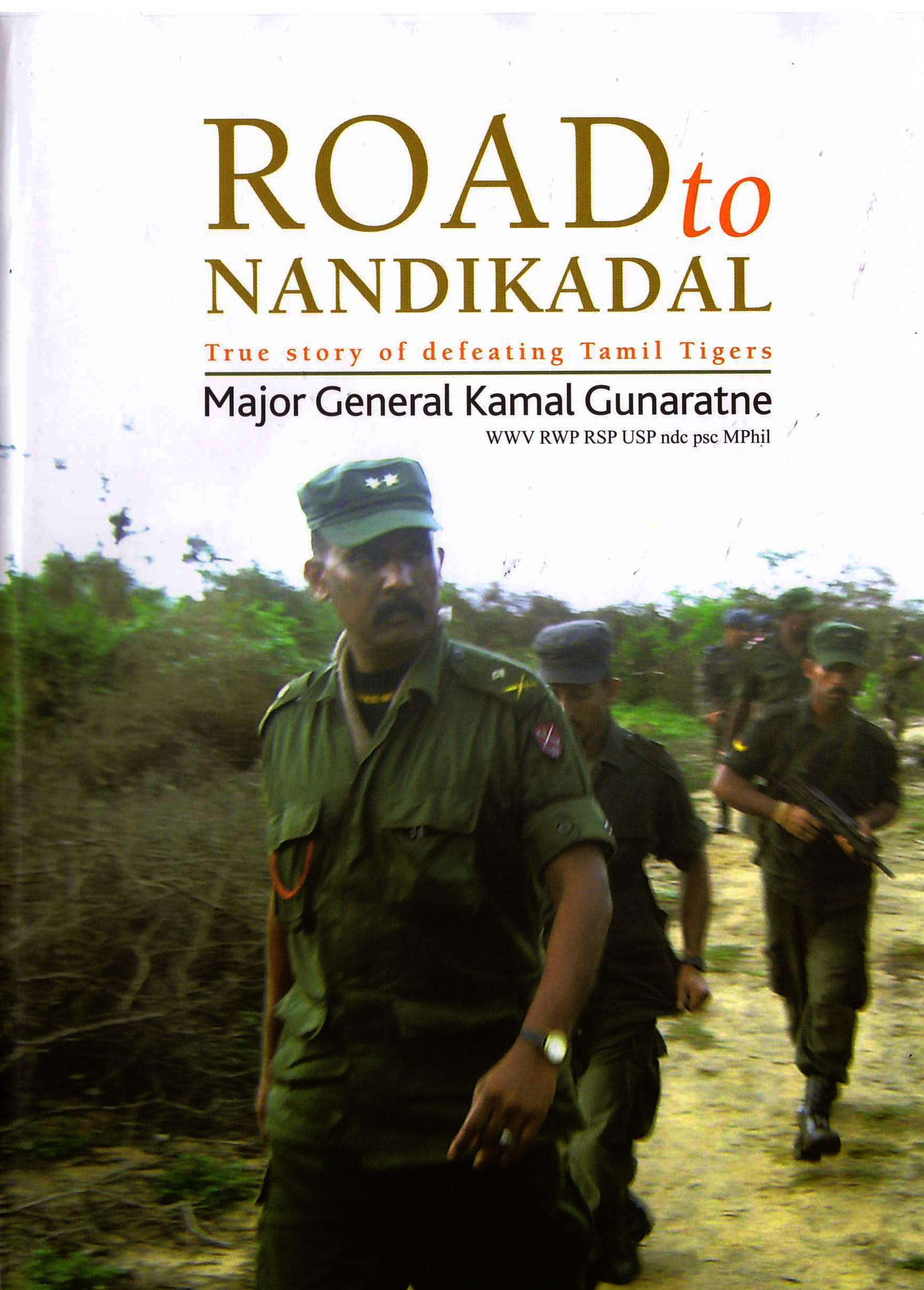 ROAD TO NANDIKADAL -  Maj . Gen . Kamal Gunarathne - 9789554323704